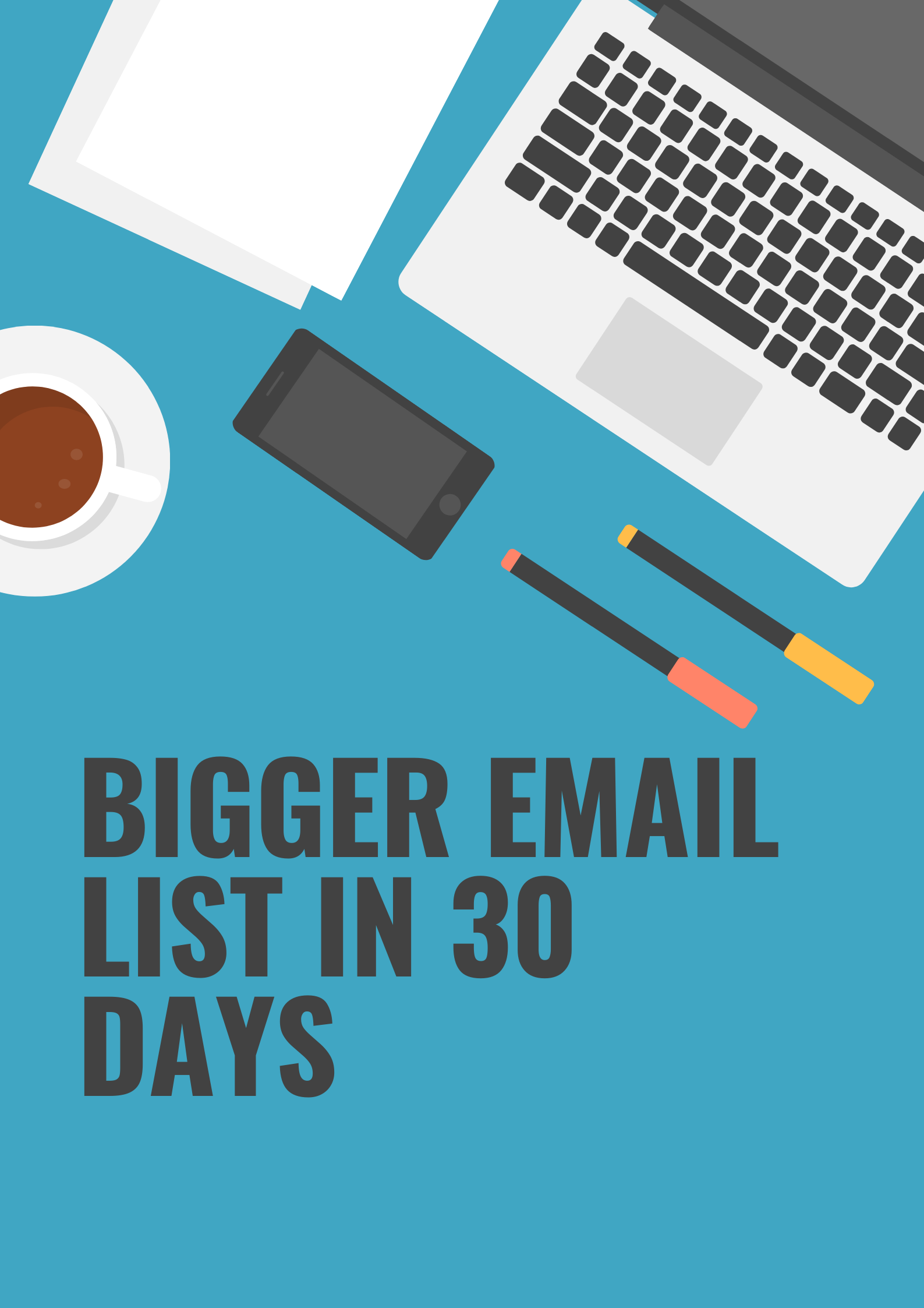 bigger email list in 30 days
